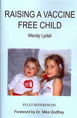 Raising a Vaccine Free Child by Wendy Lydall 9781442101807 (Paperback, 2009)