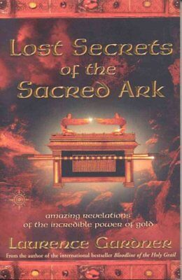 Lost Secrets of the Sacred Ark: Amazing Revelations of the Incredible Power...