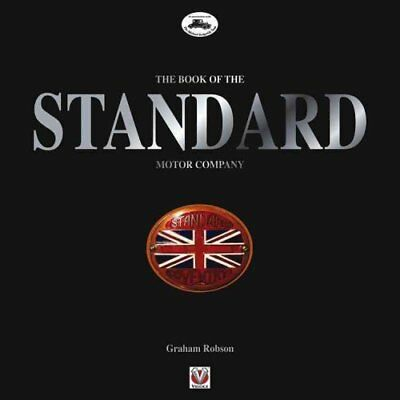 The Book of the Standard Motor Company by Graham Robson (Hardback, 2011)
