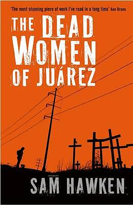 The Dead Women of Juarez by Sam Hawken BRAND NEW BOOK (Paperback, 2011)