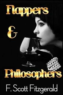 Flappers and Philosophers by F Scott Fitzgerald (Paperback / softback, 2013)