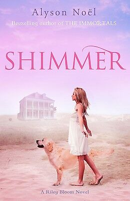 Shimmer A Riley Bloom Novel by Alyson Noel BRAND NEW BOOK (Paperback, 2011)