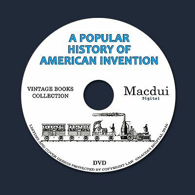 A popular history of American invention Vintage Ebooks 2 PDF on 1 DVD Machinery