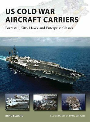 US Cold War Aircraft Carriers: Forrestal, Kitty Hawk and Enterprise Classes...