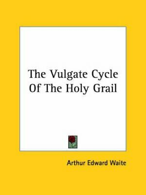 The Vulgate Cycle of the Holy Grail 9781425303068 (Paperback, 2005)