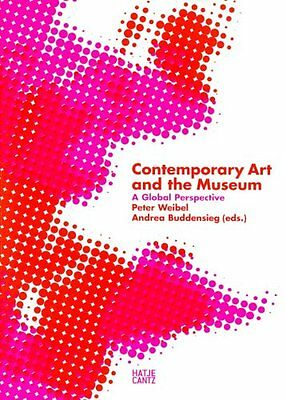 Contemporary Art and the Museum: A Global Perspective by Hatje Cantz...