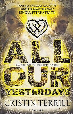 All Our Yesterdays by Cristin Terrill BRAND NEW BOOK (Paperback, 2013)