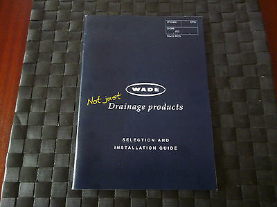 Wade Not Just Drainage Products Selection & Installation Guide March 2015