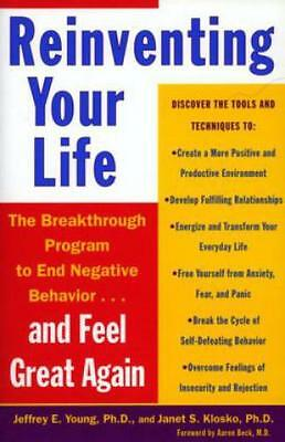 Reinventing Your Life The Breakthough Program to End Negative Behavior...an 1395