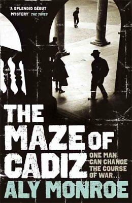 The Maze of Cadiz: A Peter Cotton Book by Aly Monroe (Paperback, 2009)