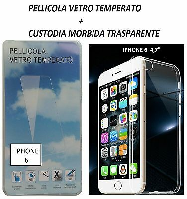 Custodia Cover Gel Trasparente Apple Iphone 6 6G 6S + Pellicola Vetro Temperato