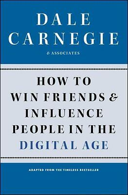 How to Win Friends and Influence People in the Digital Age by Dale Carnegie &...