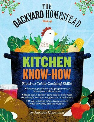The Backyard Homestead Book of Kitchen Know-How by Andrea Chesman 9781612122045