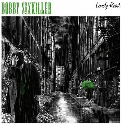 "Bobby Sixkiller ""lonely Road"" Lp"