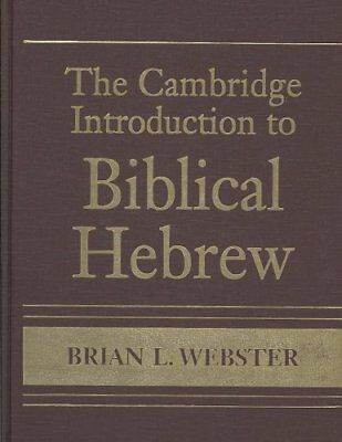 The Cambridge Introduction to Biblical Hebrew with CD-ROM by Brian L. Webster...