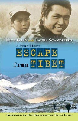 Escape from Tibet A True Story by Nick Gray 9781554516629 (Paperback, 2014)