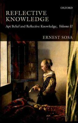 Reflective Knowledge: Apt Belief and Reflective Knowledge, Volume II by...