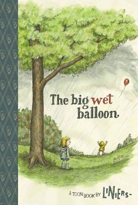 Big Wet Balloon by Liniers 9781614794257 (Hardback, 2016)