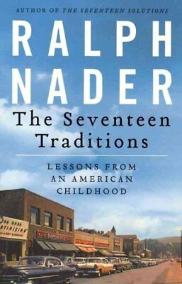 The Seventeen Traditions: Lessons from an American Childhood by Ralph Nader...