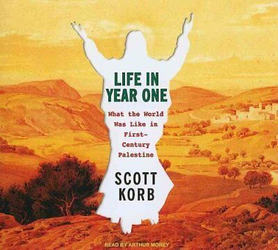 Life in Year One What the World Was Like in First-century Pales... 9781400145881