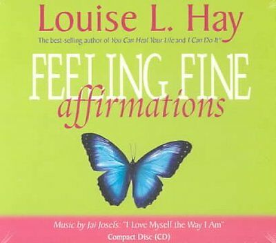 Feeling Fine Affirmations: Energizing Affirmations to Help You Feel Great...