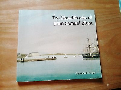The Sketchbooks of John Samuel Blunt by Deborah M. Child