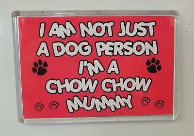 I'm Not Just A Dog Person I'm A Chow Chow Mummy Fridge Magnet Gift Dog