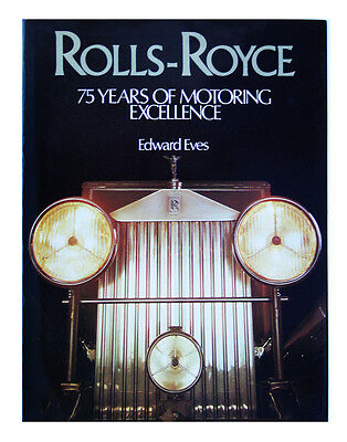 Rolls-Royce 75 Years of Motoring Excellence (Hardcover 1979) by Edward Eves