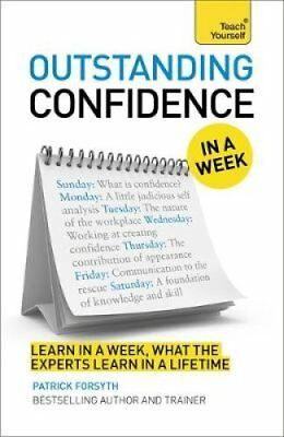 Outstanding Confidence in a Week: Teach Yourself by Patrick Forsyth...