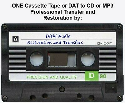 One Cassette Tape or DAT Professionally Transferred and Remastered to CD or MP3