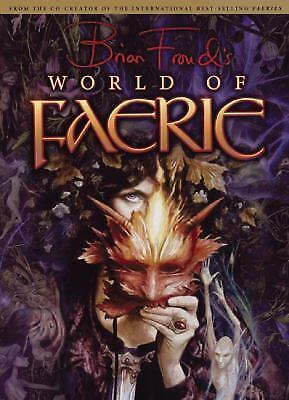 Brian Froud's World of Faerie (2007, Hardcover)