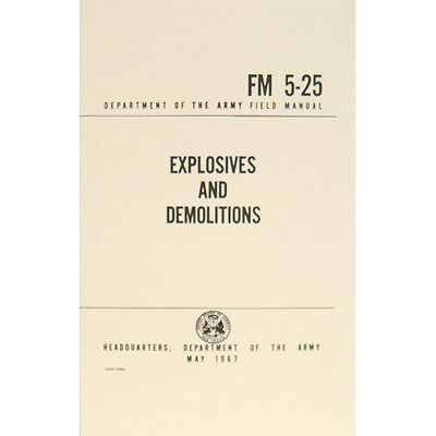 """New U.S. Army Field Manual """"EXPLOSIVES AND DEMOLITIONS"""" FM 5-25 May 1967"""