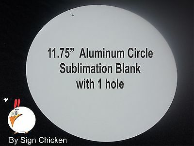 """10 Pieces 11.75"""" circle  WHITE ALUMINUM  SUBLIMATION BLANKS / WITH HOLE /  sign"""