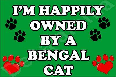 I'm Happily Owned By A Bengal Cat Jumbo Fridge Magnet Gift/present Kitten