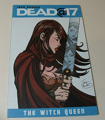 Dead@17 Volume 6: The Witch Queen Graphic Novel Comic Book NEW vol Josh Howard