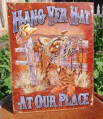 HANG YER HAT AT OUR PLACE WESTERN Tin Metal Sign Welcome Wall Garage Classic Bar