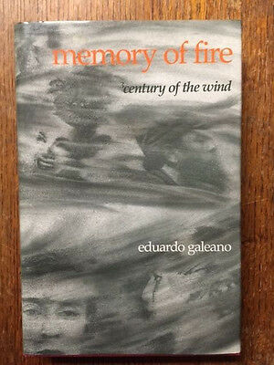 Eduardo Galeano MEMORY OF FIRE CENTURY OF THE WIND  1ST UK