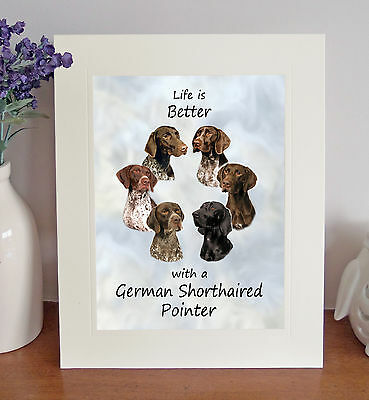 """German Shorthaired Pointer 'Life is Better' 10""""x8"""" Mounted Picture Print Gift"""