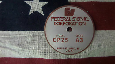 Federal Signal  Model CP25 Series A3 PA / Siren Speaker Replacement Badge