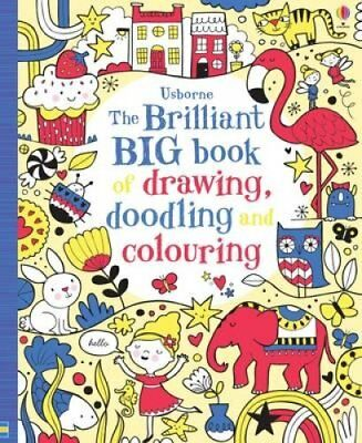 The Brilliant Big Book of Drawing, Doodling and Colouring by Usborne...