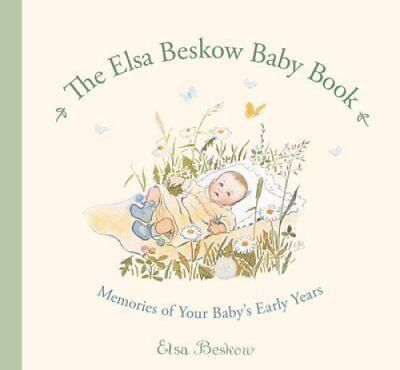 The Elsa Beskow Baby Book: Memories of Your Baby's Early Years by Floris...