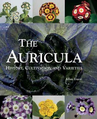 The Auricula History, Cultivation and Varieties by Allan Guest 9781870673624
