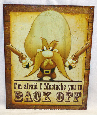 "Yosemite Sam - ""i'm Afraid I Mustache You To Back Off"" - Metal Sign, New!"