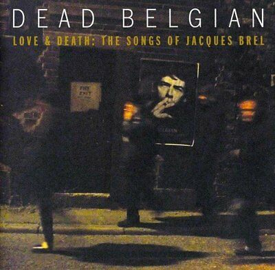 Dead Belgian - Love and Death: The Songs Of Jacques Brel [CD]