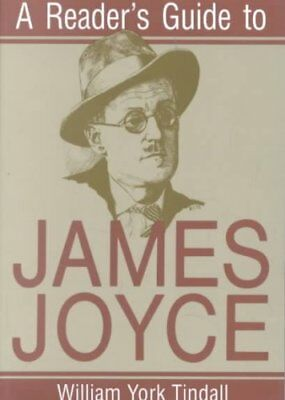 A Reader's Guide to James Joyce by William York Tindall 9780815603207