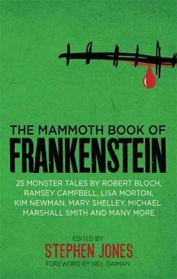 The Mammoth Book of Frankenstein: 25 Monster Tales by Robert Bloch, Ramsey...