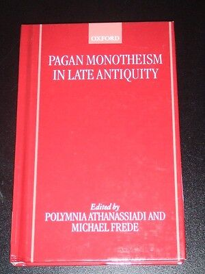 PAGAN MONOTHEISM IN LATE ANTIQUITY 1999 Athanassiadi