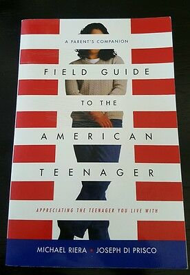 Field Guide to the American Teenager : A Parent's Companion by Michael Riera...