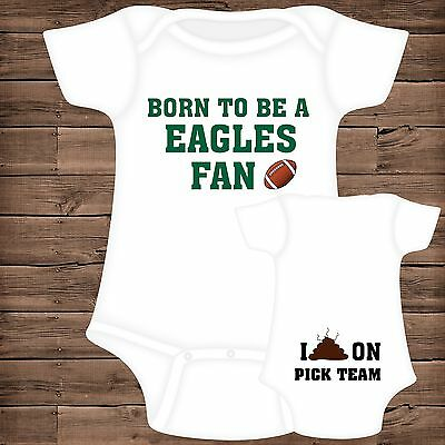 Born To Be A Eagles Fan I Poop On (You Pick Team) Baby Bodysuit {F}