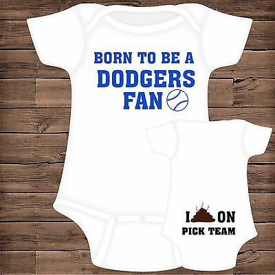 Born To Be A DODGERS Fan I Poop On (You Pick Team) Baby Bodysuit {B}